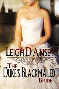 The Duke's Blackmailed Bride, by Leigh D'Ansey