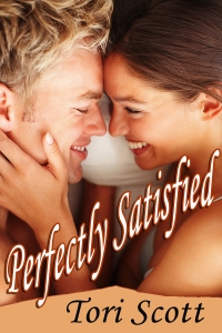 Perfectly Satisfied, by Tori Scott